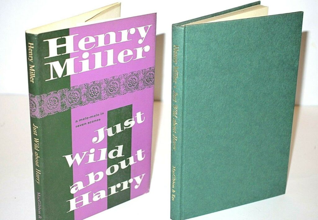 Henry Miller Just Wild About Harry * Fine Copy in Dust-Jacket * 1st Ed 1964